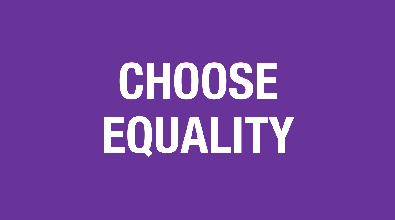Purple background with the words choose equality in large white text